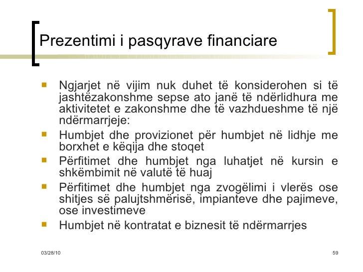 Prezentimi i pasqyrave financiare <ul><li>Ngjarjet në vijim nuk duhet të konsiderohen si të jashtëzakonshme sepse ato janë...