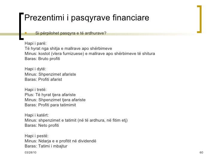 Prezentimi i pasqyrave financiare <ul><li>Si përpilohet pasqyra e të ardhurave? </li></ul><ul><li>Hapi i parë: </li></ul><...