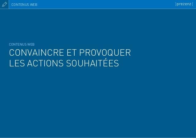 CONTENUS WEB CONVAINCRE ET PROVOQUER LES ACTIONS SOUHAITÉES CONTENUS WEB }prezenz{