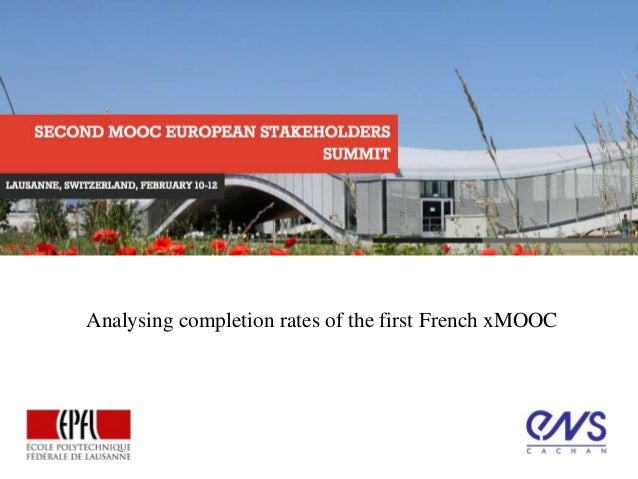 Analysing completion rates of the first French xMOOC