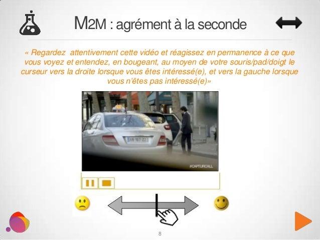 M2M : agrément à la seconde 8 « Regardez attentivement cette vidéo et réagissez en permanence à ce que vous voyez et enten...
