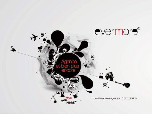 www.evermore­agency.fr / 01 71 19 91 0426/11/12                                              1