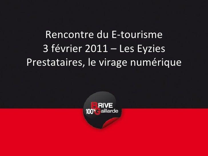 Rencontre du E-tourisme 3 février 2011 – Les Eyzies Prestataires, le virage numérique