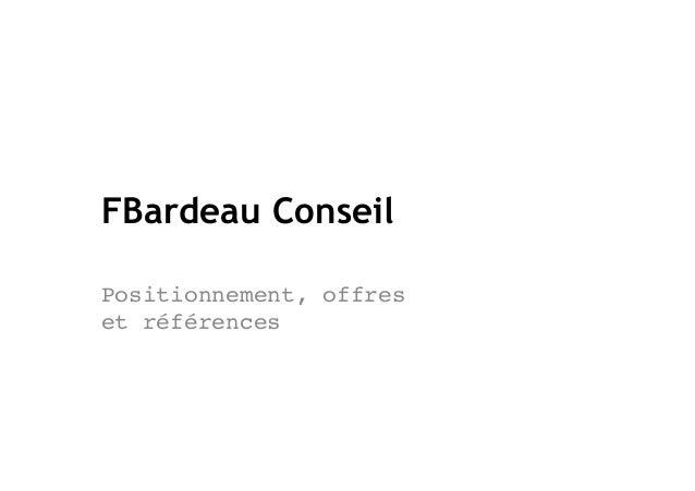 """FBardeau ConseilPositionnement, offreset références"""""""