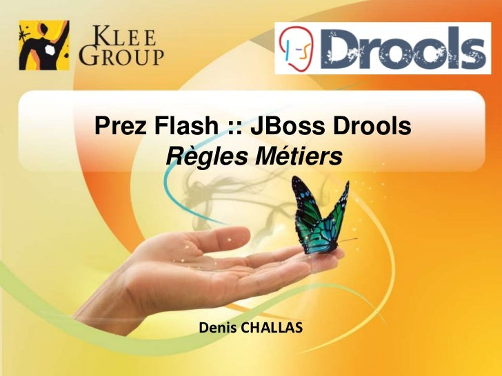 Prez Flash :: JBoss Drools<br />Règles Métiers<br />Denis CHALLAS<br />