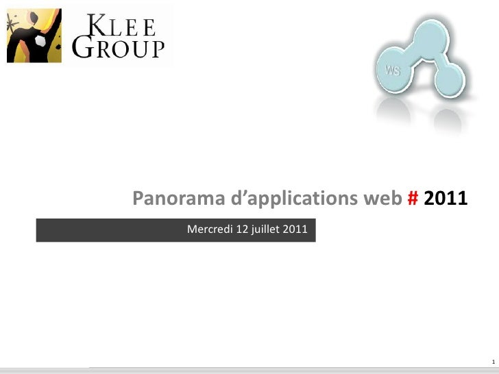 1<br />WS<br />Panorama d'applications web# 2011<br />Mercredi 12 juillet 2011<br />