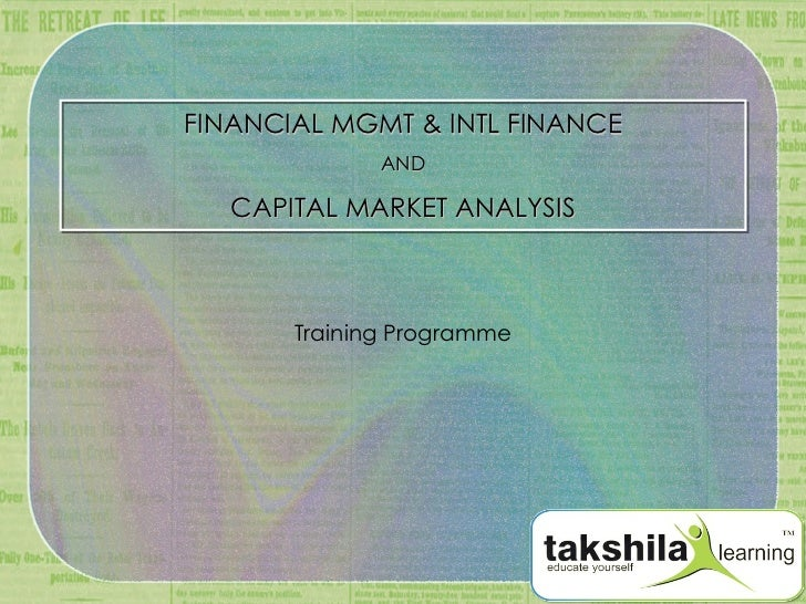 FINANCIAL MGMT & INTL FINANCE AND CAPITAL MARKET ANALYSIS Training Programme