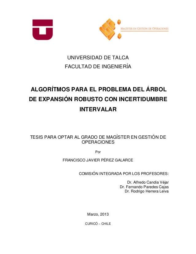 UNIVERSIDAD DE TALCA FACULTAD DE INGENIERÍA ALGORÍTMOS PARA EL PROBLEMA DEL ÁRBOL DE EXPANSIÓN ROBUSTO CON INCERTIDUMBRE I...