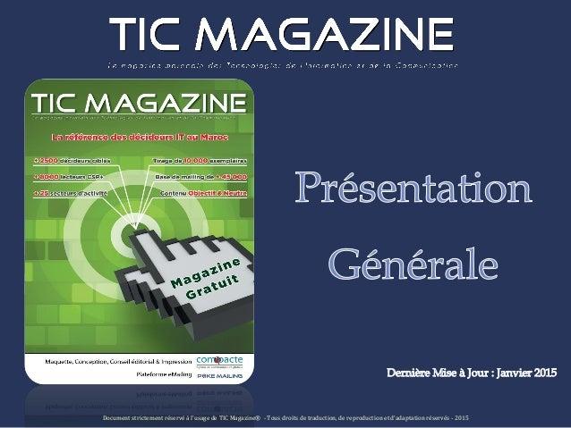 Document strictement réservé à l'usage de TIC Magazine® - Tous droits de traduction, de reproduction et d'adaptation réser...