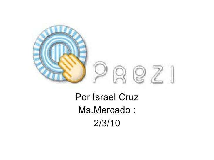Por Israel Cruz Ms.Mercado : 2/3/10
