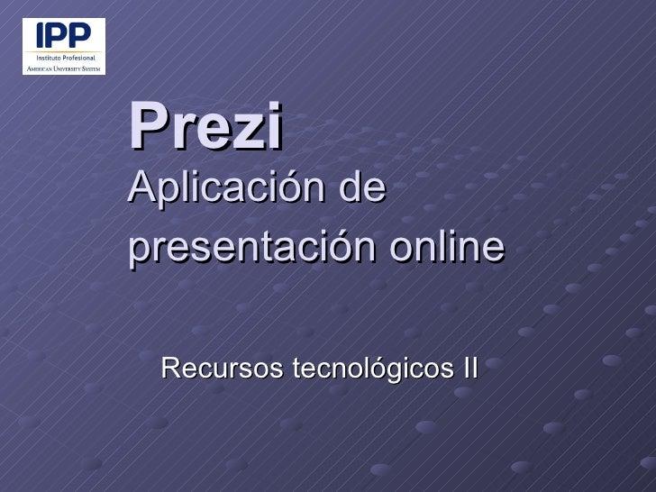 Prezi Aplicación de presentación online Recursos tecnológicos II