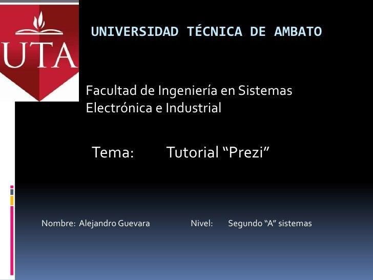 UNIVERSIDAD TÉCNICA DE AMBATO          Facultad de Ingeniería en Sistemas          Electrónica e Industrial           Tema...