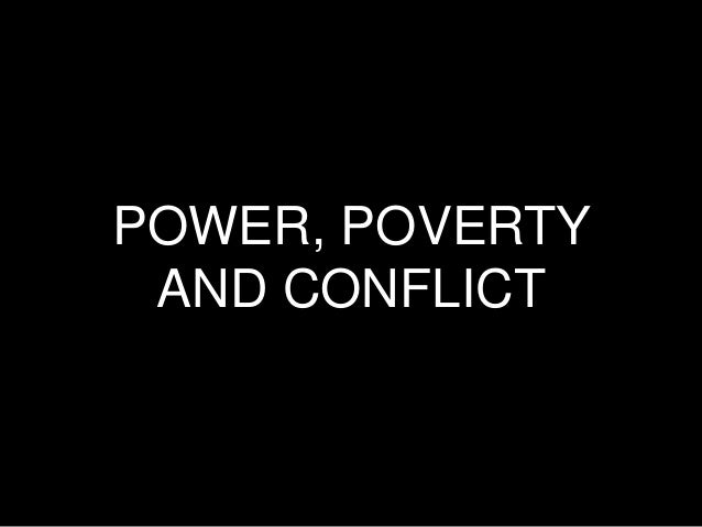 POWER, POVERTY AND CONFLICT