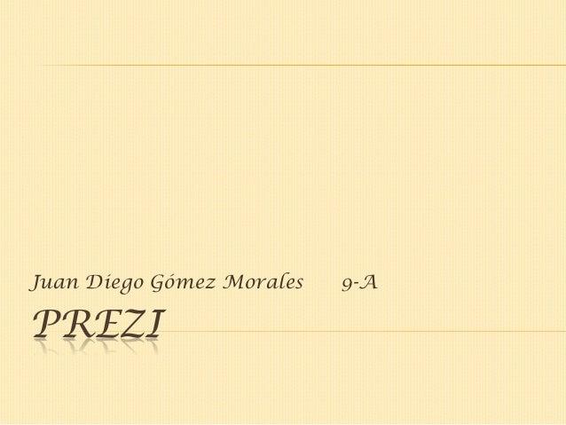PREZIJuan Diego Gómez Morales 9-A