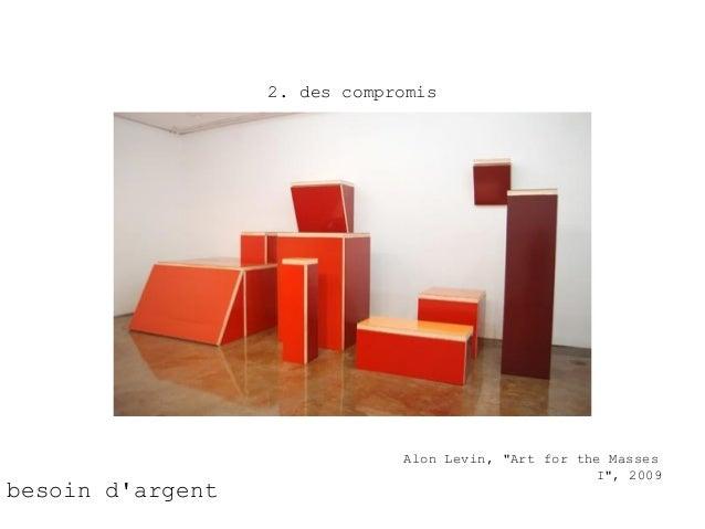 """2. des compromis                              Alon Levin, """"Art for the Masses                                             ..."""