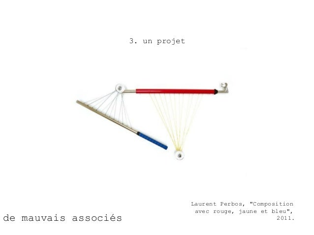 """3. un projet                                     Laurent Perbos, """"Composition                                      avec ro..."""