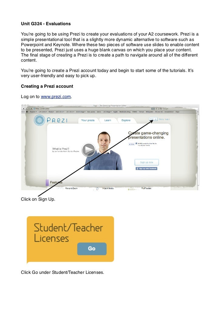 Unit G324 - EvaluationsYou're going to be using Prezi to create your evaluations of your A2 coursework. Prezi is asimple p...