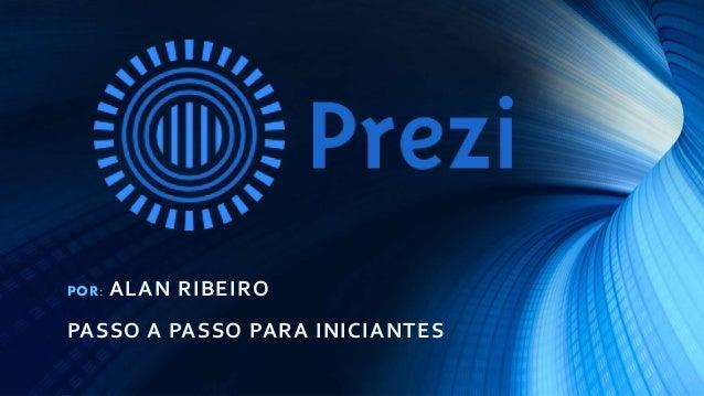 POR:  ALAN RIBEIRO  PASSO A PASSO PARA INICIANTES