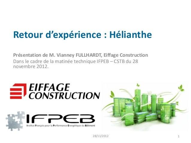 Retour d'expérience : HélianthePrésentation de M. Vianney FULLHARDT, Eiffage ConstructionDans le cadre de la matinée techn...
