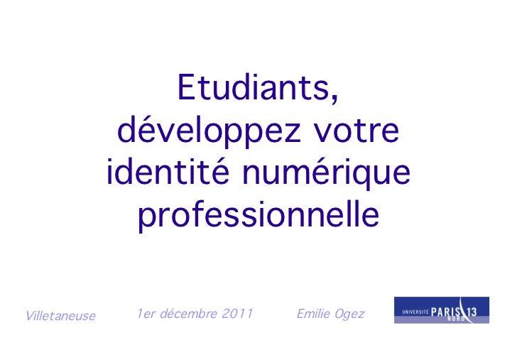 Etudiants,                développez votre               identité numérique                 professionnelleVilletaneuse   ...