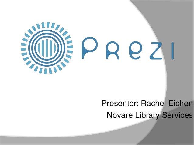 Presenter: Rachel Eichen Novare Library Services
