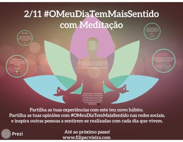 2/11 #OMeuDiaTemMaisSentido com Meditação