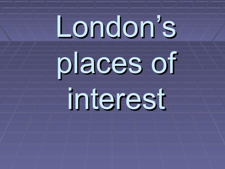 London'splaces of interest