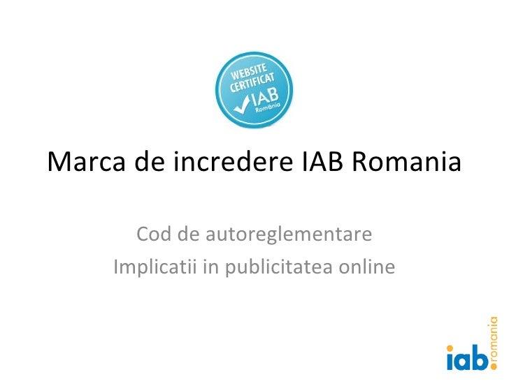 Marca de incredere IAB Romania Cod de autoreglementare Implicatii in publicitatea online