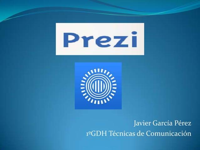 Javier García Pérez1ºGDH Técnicas de Comunicación