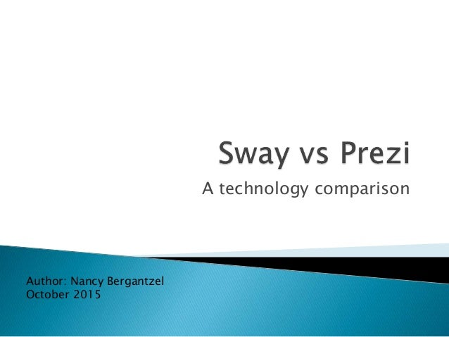 A technology comparison Author: Nancy Bergantzel October 2015