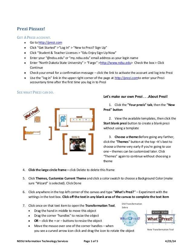 NDSU Information Technology Services Page 1 of 5 4/23/14 Prezi Pizzazz! GET A PREZI ACCOUNT. Go to http://prezi.com Click ...