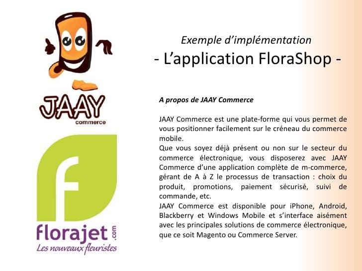 Exemple d'implémentation <br />- L'application FloraShop -<br />A propos de JAAY Commerce<br />JAAY Commerce est une plate...