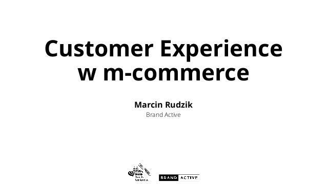 Customer Experience w m-commerce Marcin Rudzik Brand Active