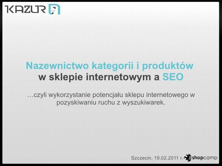 Nazewnictwo kategorii i produktów   w sklepie internetowym a  SEO … czyli wykorzystanie potencjału sklepu internetowego w ...