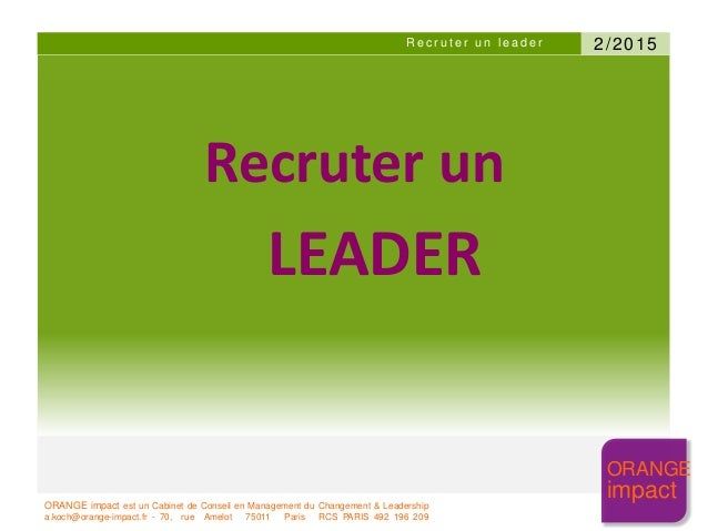 ORANGE impact est un Cabinet de Conseil en Management du Changement & Leadership a.koch@orange-impact.fr - 70, rue Amelot ...