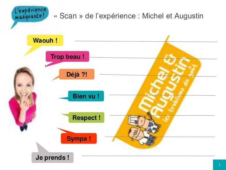 «Scan» de l'expérience : Michel et Augustin<br />Waouh !<br />Trop beau !<br />Déjà ?!<br />Bien vu !<br />Respect !<br ...
