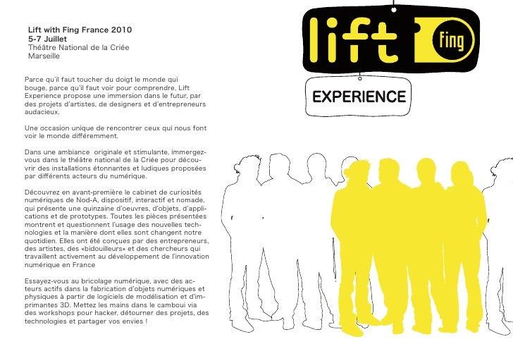Lift with Fing France 2010  5-7 Juillet  Théâtre National de la Criée  Marseille   Parce qu'il faut toucher du doigt le mo...