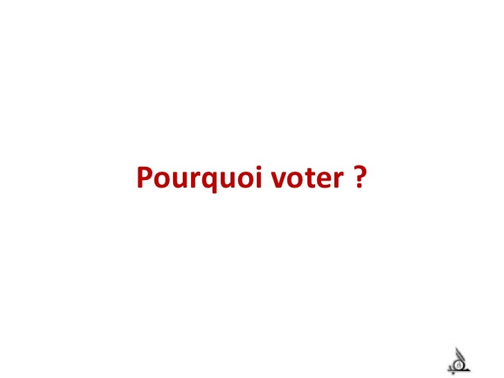 Pourquoi voter ?<br />