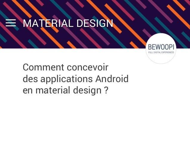 MATERIAL DESIGN Comment concevoir des applications Android en material design ?