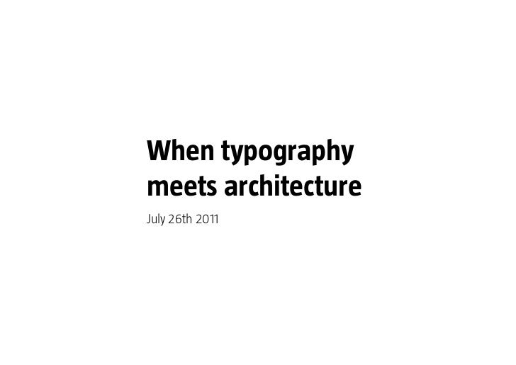 When typographymeets architectureJuly 26th 2011