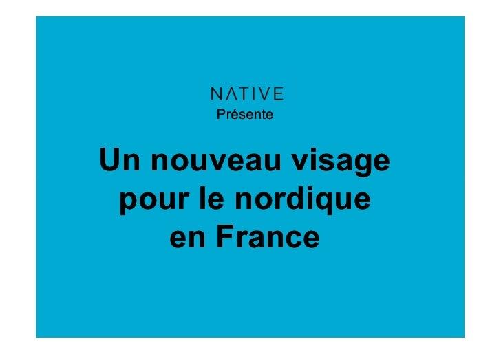 PrésenteUn nouveau visage pour le nordique    en France