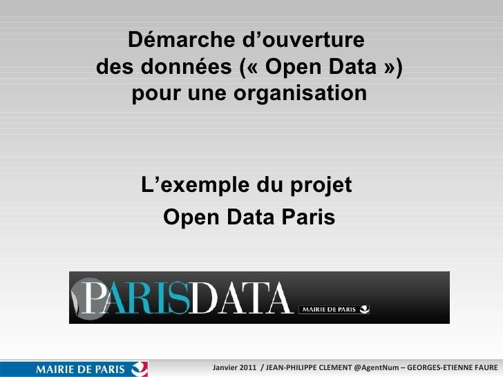 Démarche d'ouverture  des données («Open Data») pour une organisation L'exemple du projet  Open Data Paris