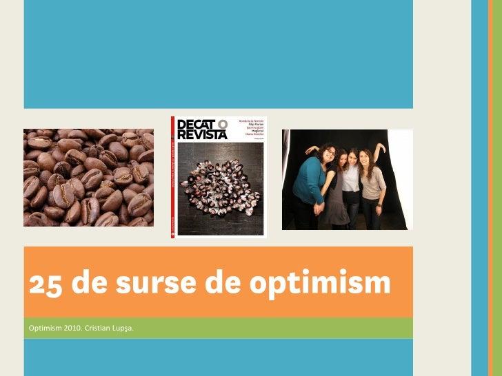 Optimism 2010. Cristian Lupşa.