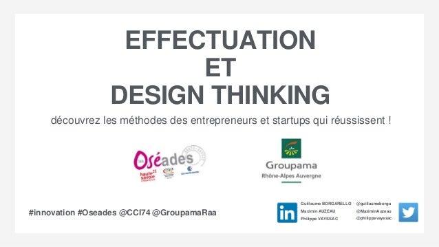 EFFECTUATION ET DESIGN THINKING découvrez les méthodes des entrepreneurs et startups qui réussissent ! Guillaume BORGARELL...