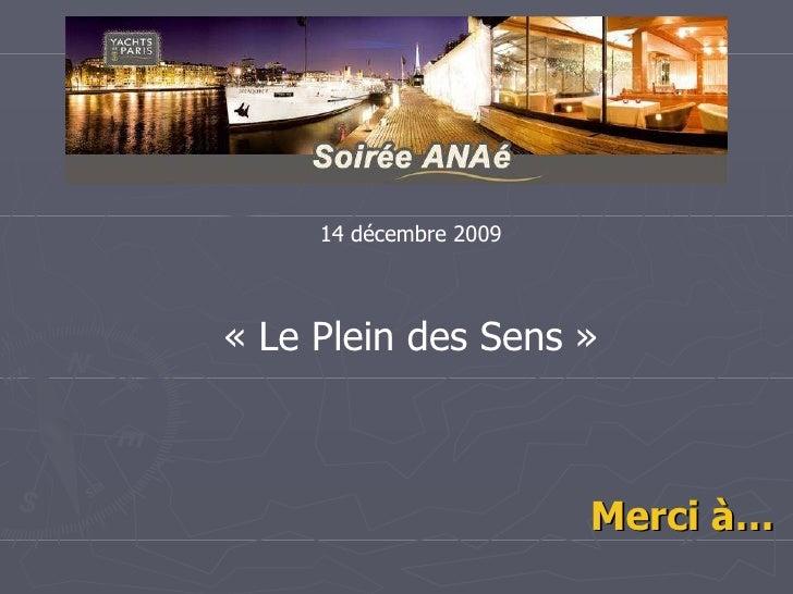 Merci à… 14 décembre 2009 «Le Plein des Sens»