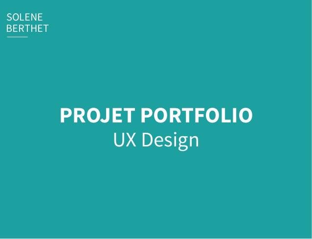 PROJET PORTFOLIO SOLENE BERTHET UX Design