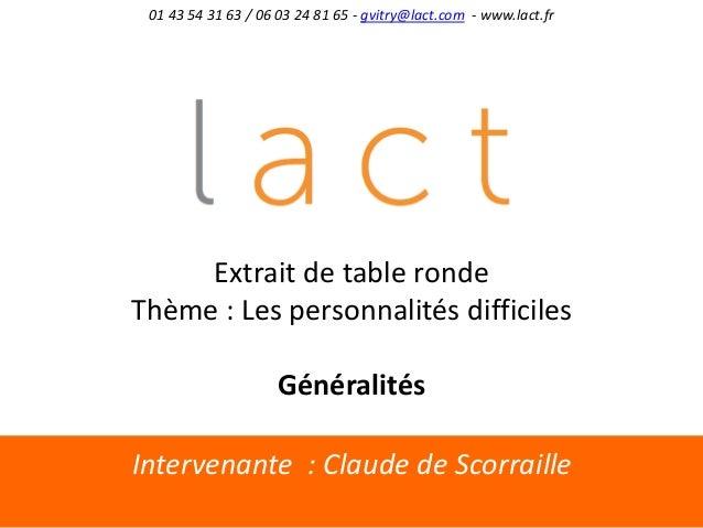 Intervenante : Claude de Scorraille01 43 54 31 63 / 06 03 24 81 65 - gvitry@lact.com - www.lact.frExtrait de table rondeTh...