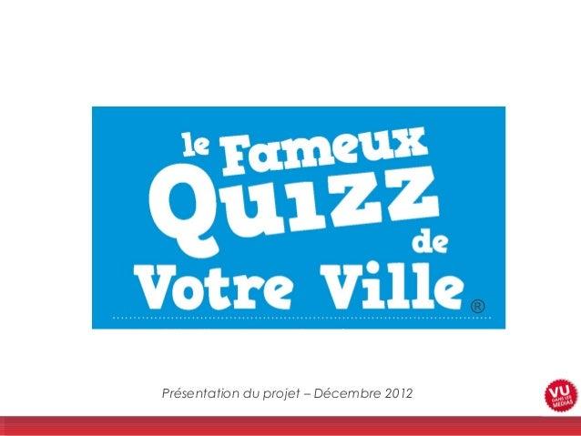 ®Présentation du projet – Décembre 2012