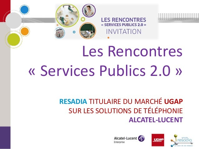 Rencontres Services Publics 2.0 : Resadia_UGAP_Alcatel_Nantes