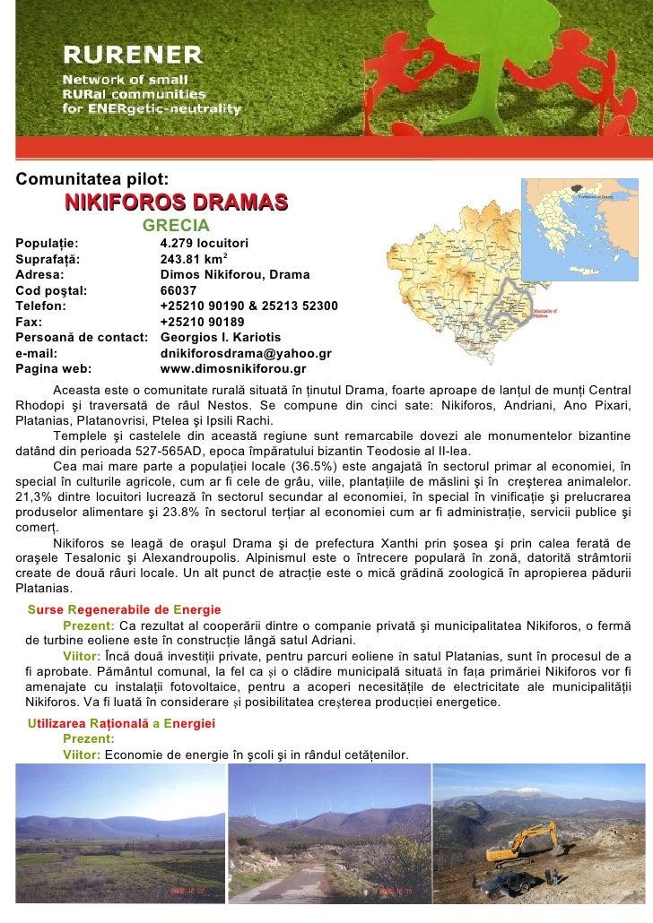 Comunitatea pilot:         NIKIFOROS DRAMAS                        GRECIA Populaţie:                4.279 locuitori Supraf...